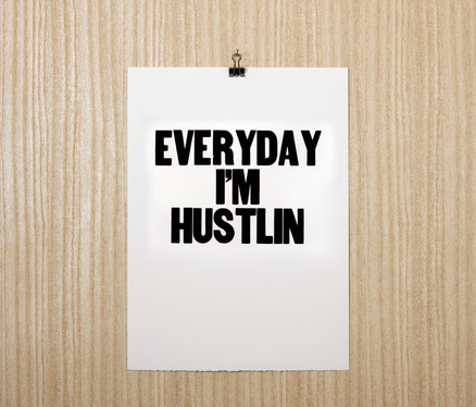 Everyday I'm Hustlin poster at Felt and Wire Shop